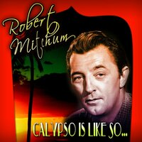 Calypso Is Like So… — Robert Mitchum