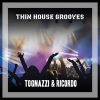 Thin House Grooves — Tognazzi & Ricordo
