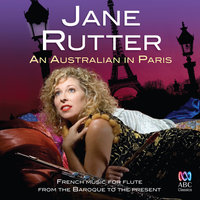 An Australian In Paris: French Music For Flute From The Baroque To The Present — Jane Rutter