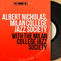 With the Milan College Jazz Society — Albert Nicholas, Milan College Jazz Society