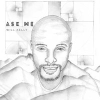 Ask Me — Will Kelly