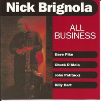All Business — Dave Pike, Billy Hart, Nick Brignola, Chuck D'aloia, John Pattitucci