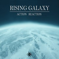 Action Reaction — Rising Galaxy