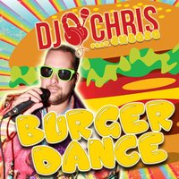 Burger Dance — DJ Chris feat. Cheese