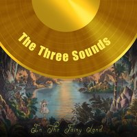 In The Fairy Land — The Three Sounds