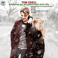 Spending All My Christmas with You — Tom Odell