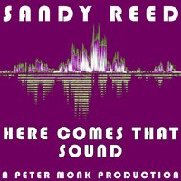 Here Comes That Sound — Sandy Reed