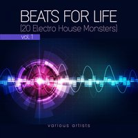 Beats For Life, Vol. 1 (20 Electro House Monsters) — сборник