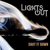 Shut It Down — Lights Out