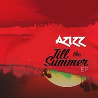 Till the Summer - EP — Azizz