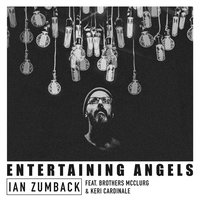 Entertaining Angels — Ian Zumback, Brothers McClurg, Keri Cardinale