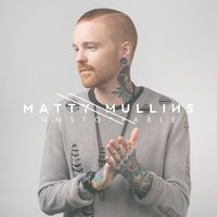 Unstoppable — Matty Mullins