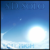Too High — S.D. Solo