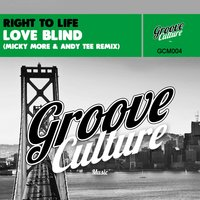 Love Blind — Right To Life