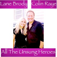 All the Unsung Heroes — Lane Brody, Colin Raye