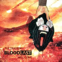 The Tragedy Will Come — Bloodlast