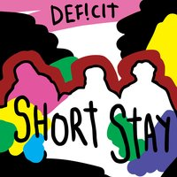 Short Stay — Deficit, Def!cit