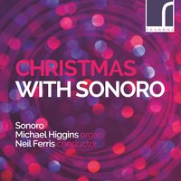 Christmas with Sonoro — Various Composers, Sonoro, Michael Higgins, Neil Ferris, Adam Binks