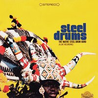 Steel Drums: A Live Recording — The Native Steel Drum Band