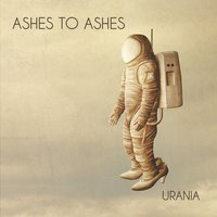 Urania — Ashes To Ashes