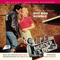 Hot Rod Rumble / Murder Inc. — George Weiss, Alexander Courage