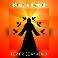 Back to Revival — Rev. Price Nyarko