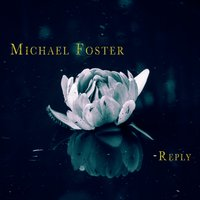 Reply — Michael Foster