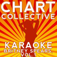 Karaoke Britney Spears, Vol. 1 — Chart Collective