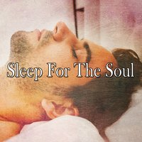 Sleep For The Soul — Dormir