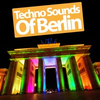 Techno Sounds of Berlin, Vol.01 — сборник