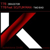 Dragstor / Two Bad — T78