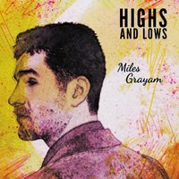 Highs and Lows — Miles Grayam