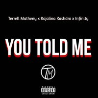 You Told Me — Terrell Matheny