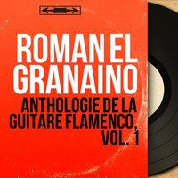 Anthologie de la guitare flamenco, vol. 1 — Román el Granaino