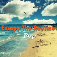 Escape The Routine: Pop — сборник