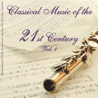 Classical Music of the 21st Century - Vol. 1 — сборник