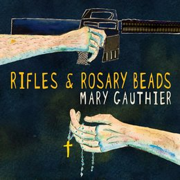 Rifles and Rosary Beads — Mary Gauthier
