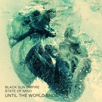 Until The World Ends — Black Sun Empire, State of Mind