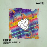 So Good / The Beat Goes On — Cherry