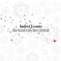 Have Yourself a Very Merry Christmas — Andrei Leonte