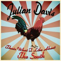 What I Like About the South — Julian Davis