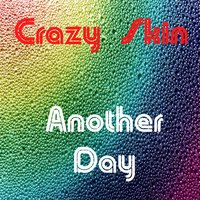Another Day — Crazy Skin