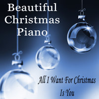 Beautiful Christmas Piano: All I Want for Christmas Is You — The O'Neill Brothers Group