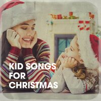 Kid Songs for Christmas — Kid's Christmas, Kids Music, Really Fun Kids Songs, Георг Фридрих Гендель, Франц Грубер