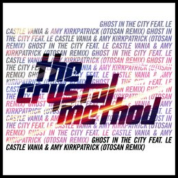 Ghost in the City — The Crystal Method, Le Castle Vania, Amy Kirkpatrick