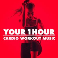 Your 1 Hour Cardio Workout Music — Fitness Workout Hits, Workout Music Tv, Fitness Workout Hits, Workout Guru