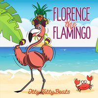 Florence the Flamingo — Itty Bitty Beats
