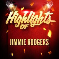 Highlights of Jimmie Rodgers — Jimmie Rodgers