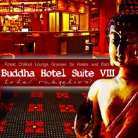 Buddha Hotel Suite, Vol. 8 - Finest Chillout Lounge Grooves for Hotels and Bars — сборник