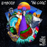 Be Cool — Bailey, Embody, Marco Foster